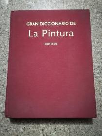 Gran Diccionario de La Pintura  (SIGLOS XIV-XVIII)