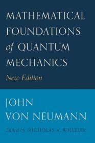 现货 Mathematical Foundations of Quantum Mechanics: New Edition  John Von Neumann 英文原版 量子力学的数学基础