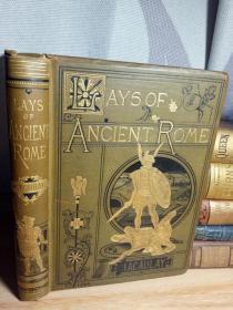 厚重有签字 1881年布面烫金精装版 19.5*14.5cm 含版画插图 三面书口刷金《古罗马谣曲集》  LAYS OF ANCIENT ROME BY LORD MACAULAY