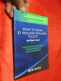 How to Make $1 Million Dollars F.A.S.T.      (小16开)【详见图】