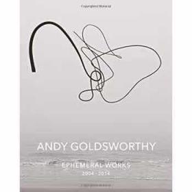 现货 英文原版/Andy Goldsworthy: Ephemeral Works: 2004-2014/Andy9品新