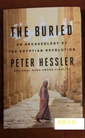 原版 精装 The Buried: An Archaeology of the Egyptian Revolution Peter Hessler 何伟新书 埃及史 游记
