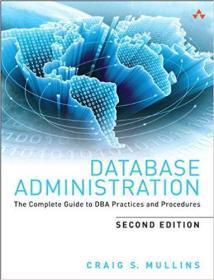 【英文原版DBA教程】Database Administration: The Complete Guide to DBA Practices and Procedures