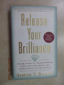 Release Your Brilliance[向世界展示你的才华从而改变你的生活的四个步骤]   硬精装