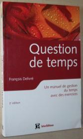 ◆法语原版书 Question de temps : Un manuel de gestion du temps avec des