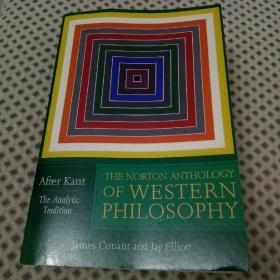 The Norton Anthology of Western Philosophy: After Kant, The Analytic Tradition(诺顿西方哲学论文集:后康德时代,分析哲学流派)