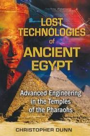 遗失的古埃及技术:法老神庙中的高级工程 Lost Technologies of Ancient Egypt : Advanced Engineering in the Temples of the Pharaohs