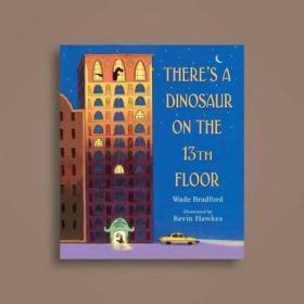 英文原版 十三楼的恐龙 Kevin Hawkes插图 There's a Dinosaur on the 13th Floor 图书馆的狮子 可以给男孩子看的绘本