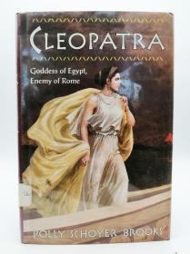 Cleopatra: Goddess of Egypt, Enemy of Rome 英文原版-《埃及艳后:埃及女神,罗马的敌人》