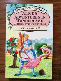 Childrens Classics Alices Adventures in Wonderland and Through The Looking Glass 爱丽丝梦游仙境 镜中奇遇 含1, 2部 英文原版 无插图
