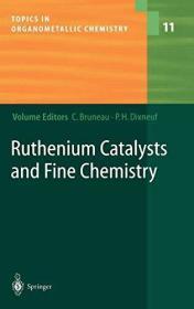 Ruthenium Catalysts And Fine Chemistry (topics In Organometallic Chemistry