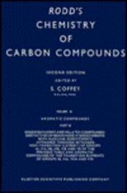 Rodds Chemistry of Carbon Compounds, Volume 3, Part B: Aromatic Compounds. Second Edition