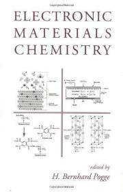 Electronic Materials Chemistry - An Introduction To Device Processes And Material Systems