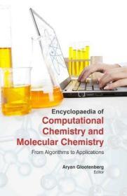 Encyclopedia Of Computational Chemistry And Molecular Chemistry : From Algorithms To Applications...