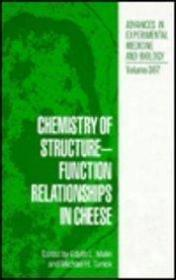 Chemistry of Structure-Function Relationships in Cheese - Proceedings of ACS Symposium Held in Ch...