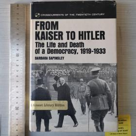 From kaiser to Hitler the life and death of a democracy 1919-1933 history of  Germany 从凯撒到希特勒 德国民主的生命历程 德国民主发展史 精装 英文