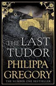 都铎王朝的女王 英文原版 历史小说 The Last Tudor Philippa Gregory Simon & Schuster