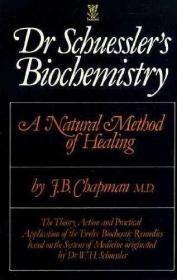 Dr Schuesslers Biochemistry : A Natural Method of Healing