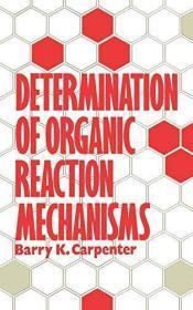Determination of Organic Reaction Mechanisms