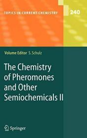 The Chemistry Of Pheromones And Other Semiochemicals Ii (topics In Current Chemistry)