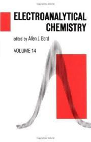 Electroanalytical Chemistry: A Series Of Advances: Volume 14