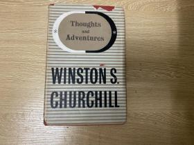 (私藏)Thoughts and Adventures   丘吉尔《思与行》,获诺奖的文笔,董桥:早岁初读丘吉尔我不是读《英语民族史》,不是读《世界危机》,不是读《二次大战》。我读的是Robert Chris旧书店里找到的一本《Thoughts and Adventures》。布面精装1949年老版书
