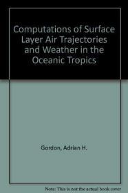 Computations of Surface Layer Air Trajectories and Weather in the Oceanic Tropics (International ...