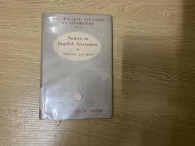 (英国版)Nature in English Literature     白伦敦《英国文学中的自然》英文原版,讨论  济慈、华兹华斯、柯勒律治、雪莱、斯宾塞、莎士比亚、弥尔顿 等等诗人,董桥:早年香港大学教授白伦敦Edmund Blunden是英国著名诗人,是研究蓝姆的权威。布面精装,1949年老版书