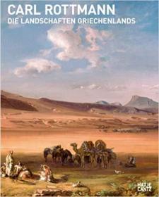 Carl Rottmann: Die Landschaften Griechenlands