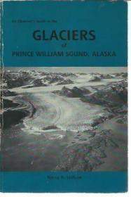 Observers Guide to the Glaciers of Prince William Sound, Alaska