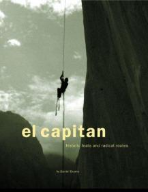 El Capitan: Historic Feats and Radical Routes
