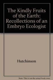 The Kindly Fruits of the Earth: Recollections of an Embryo Ecologist