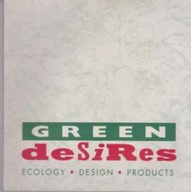 Green Desires: Ecology, Design, Products