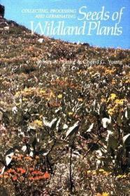 Collecting, Processing and Germinating Seeds of Wildland Plants