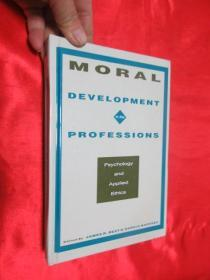Moral Development in the Professions: Psyc...     (小16开,硬精装) 【详见图 】