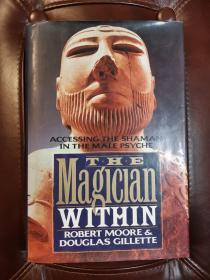THE MAGICIAN WITHIN:ACCESSING THE SHAMAN IN THE MALE PSYCHE