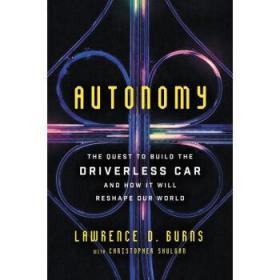 自动化:无人驾驶汽车的出现及其将如何重塑我们的世界 英文原版 Autonomy