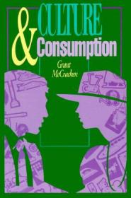 Culture and Consumption:New Approaches to the Symbolic Character of Consumer Goods and Activities