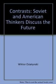 Contrasts Soviet and American Thinkers Discuss the Future