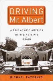 Driving Mr. Albert: A Trip Across America with Einsteins Brain