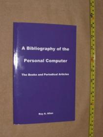 A BIBLIOGRAPHY OF THE PERSONAL COMPUTER: THe Books and Periodical Articles.