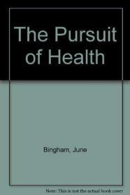 The Pursuit of Health: Your Mind, Your Body, Your Relationships & Your Environment