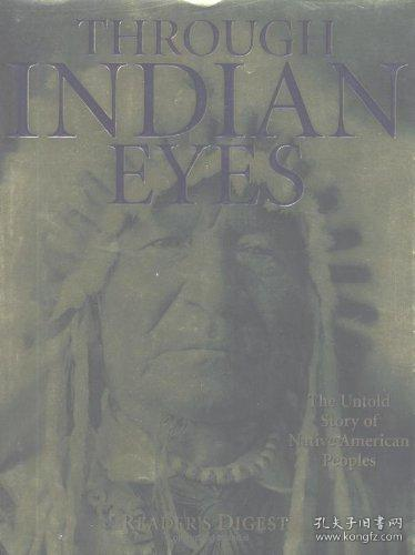 THROUGH INDIAN EYES : The Untold Story of Native American Peoples