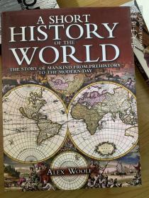 A Short History of the World: The Story of Mankind from Prehistory to the Modern Day 【精装英文原版,品相佳】