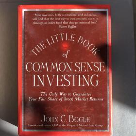 The Little Book of Common Sense Investing:The Only Way to Guarantee Your Fair Share of Stock Market Returns