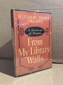 From My Library Walls(威廉·达那·奥科特《我的书墙》,著名书装设计师的回忆录,精装,难得带护封,1945年老版书)
