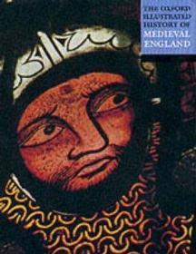 牛津图解中世纪英格兰史(牛津插图史系列) 英文原版 The Oxford Illustrated History of Medieval England 历史 欧洲史