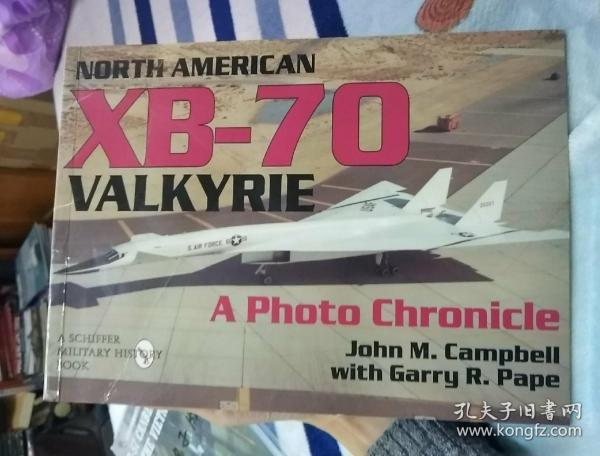 North American XB-70 Valkvrie :A Photo Chronicle