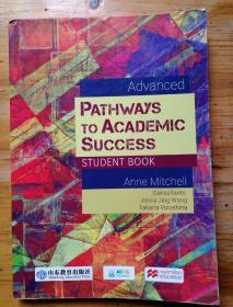PATHWAYS TO ACADEMIC SUCCESS STUDENT BOOK Advanced提升学术素养必修课程 学生用书 提高篇【英文版】安妮.米歇尔著