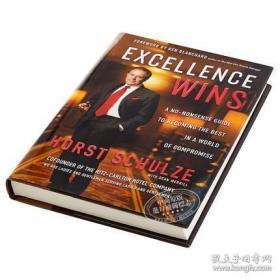卓越制胜(丽思卡尔顿酒店联合创始人霍斯特·舒尔兹) 英文原版 Excellence Wins 管理 Horst Schulze